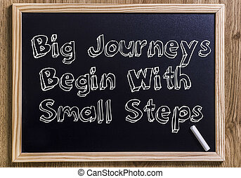 Big Journeys Begin With Small Steps - New chalkboard with 3D outlined text