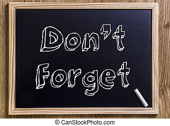 Don't Forget - New chalkboard with 3D outlined text - Don't...