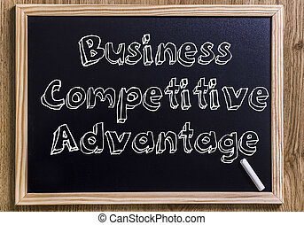 Business Competitive Advantage - New chalkboard with 3D outlined text