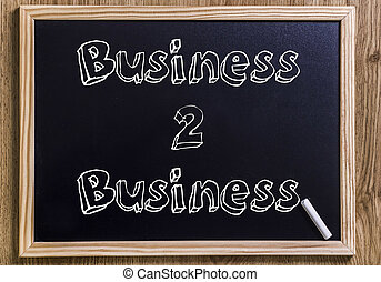 Business 2 Business - New chalkboard with 3D outlined text