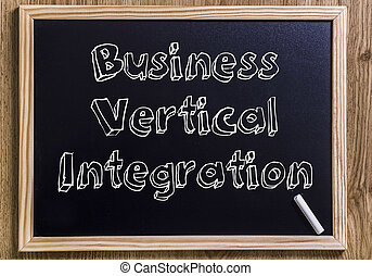 Business Vertical Integration - New chalkboard with 3D...