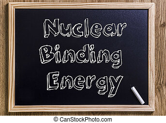 Nuclear Binding Energy - New chalkboard with 3D outlined...