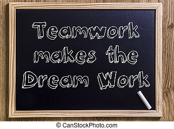 Teamwork makes the Dream Work - New chalkboard with 3D outlined text
