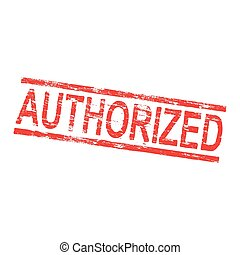 Authorized Rubber Stamp - Authorized grungy red rubber stamp...
