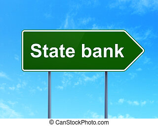 Money concept: State Bank on road sign background