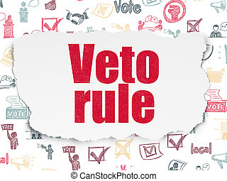 Political concept: Veto Rule on Torn Paper background -...