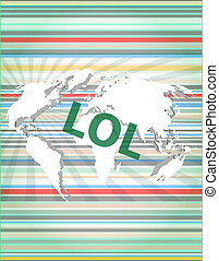 social concept: words LOL on digital screen. concept of...