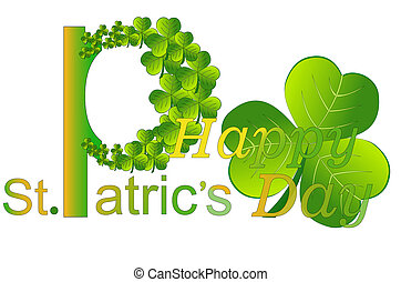 St. Patric. - Green shamrock is a symbol of the feast of St....