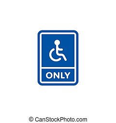 Only disabled person parking roadsign isolated on white...