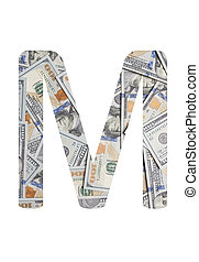 Alphabetic letter M. Dollars background over white.