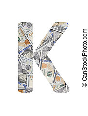 Alphabetic letter K. Dollars background over white.
