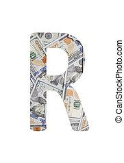 Alphabetic letter R. Dollars background over white.
