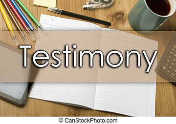 Testimony - business concept with text - horizontal image