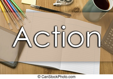 Action - business concept with text - horizontal image