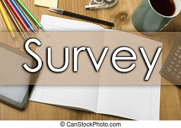 Survey - business concept with text - horizontal image
