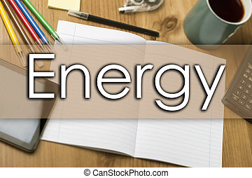 Energy - business concept with text - horizontal image