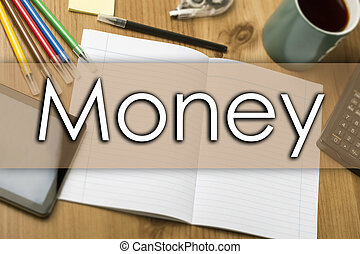 Money - business concept with text - horizontal image