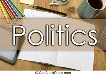 Politics - business concept with text