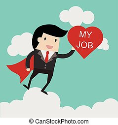 i love my job for investment concept, businessman with Heart...