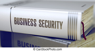 Book Title of Business Security. 3D. - Business Security -...
