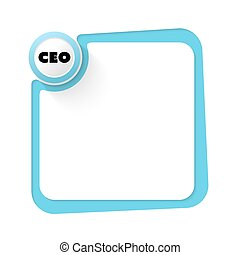 Blue frame for your text and ceo symbol
