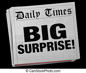 Big Surprise Newspaper Headline Huge Shock 3d Illustration