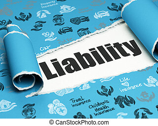 Insurance concept: black text Liability under the piece of  torn paper