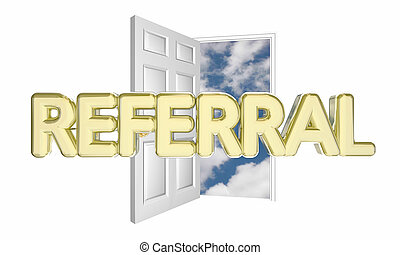 Referral Sale New Customer Open Door Word 3d Illustration