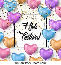 Holi festival. Vector illustration. Holi Festival greeting card design with colorful balloons and golden confetti. Typography design element. Text in frame. Pink, violet, blue and gold balloons.