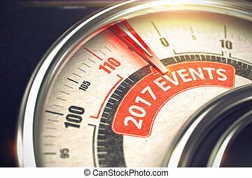 2017 Events - Text on Conceptual Dial with Red Needle. 3D. -...