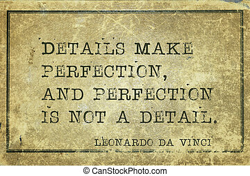 details make DaVinci - Details make perfection, and...