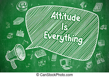 Attitude Is Everything - Business Concept. - Attitude Is...