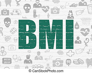 Healthcare concept: BMI on wall background - Healthcare...