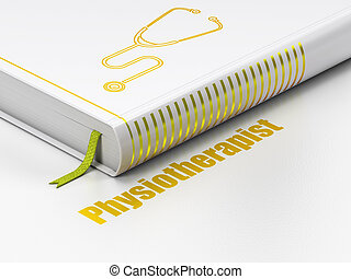 Medicine concept: book Stethoscope, Physiotherapist on white...