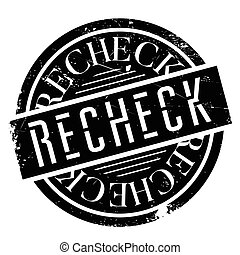 Recheck rubber stamp. Grunge design with dust scratches....