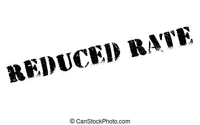 Reduced Rate rubber stamp. Grunge design with dust...