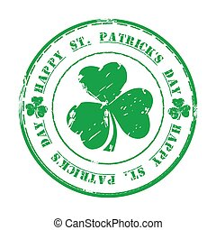 Happy St. Patricks Day. March 17. Green grunge rubber stamp with clover and text