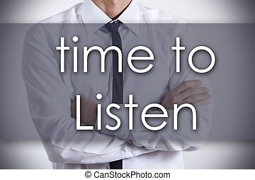 Time to Listen - Young businessman with text - business concept