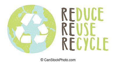 Reduce reuse recycle lettering and Earth sign. Vector hand...