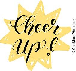 Cheer up. Brush lettering illustration. - Cheer up. Brush...