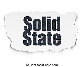 Science concept: Solid State on Torn Paper background -...