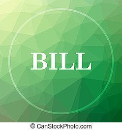 Bill icon. Bill website button on green low poly background.