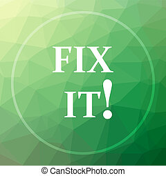 Fix it icon. Fix it website button on green low poly...
