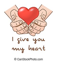 I give you my Heart. Heart in hand of romantic gift concept for Valentines day. Vector illustration