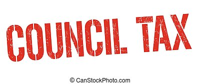 Council tax sign or stamp - Council tax grunge rubber stamp...