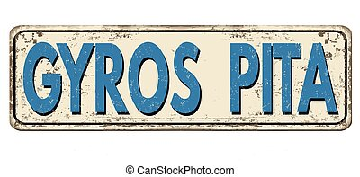 Gyros pita vintage rusty metal sign on a white background,...