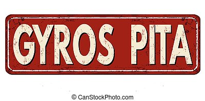 Gyros pita vintage rusty metal sign on a white background,...