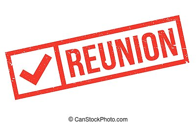 Reunion rubber stamp. Grunge design with dust scratches....