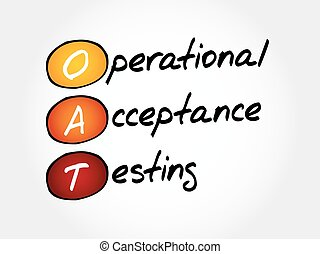 OAT Operational Acceptance Testing, acronym business concept