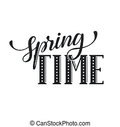 Hand written Spring time phrase. Greeting card text template...